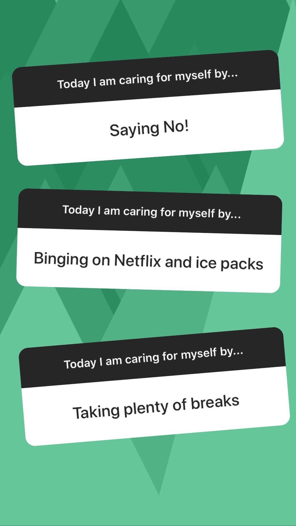 today I am caring for myself by taking plenty of breaks and saying no