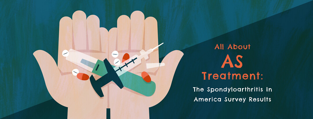 """Hands cupped together showing biologics syringe, pen, and various pill treatments and text that reads """"All About AS Treatment: The Spondyloarthritis In America Survey Results""""."""